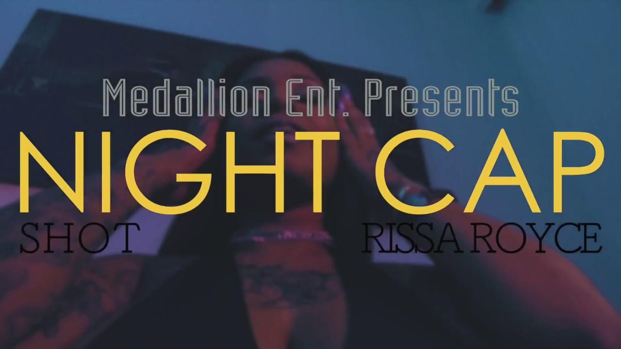 "New Video: Shot feat. Rissa Royce – ""Night Cap"""