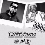 """New Music: Cruch Calhoun – """"Laydown"""" (feat. Smoke DZA)"""