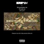 """New Music: Fatman – """"Brown Hunnids"""" (feat. Hoodrich Pablo Juan)"""