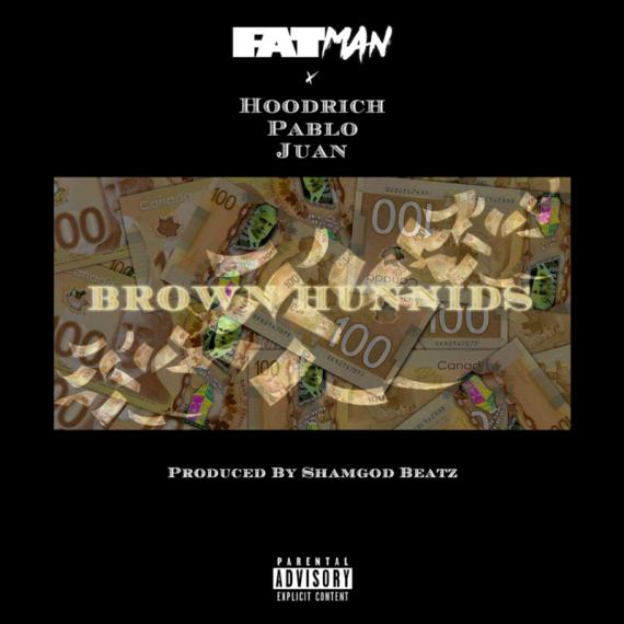 unnamed-1-570x570 Fatman - Brown Hunnids (feat. Hoodrich Pablo Juan)