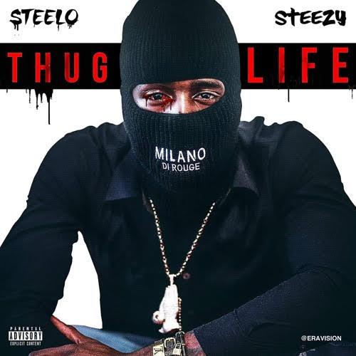 New Music: Steelo Steezy – Thug Life