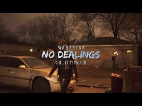 New Video: Maneeyak – No Dealings