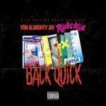 """New Music: YBN Almighty Jay – """"Back Quick"""" (feat. Rich The Kid)"""