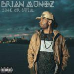 "New Music: Brian C Munoz- ""Sink Or Swim"""