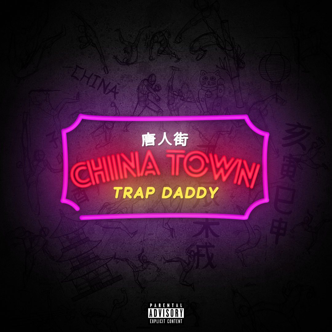 """New Music: Trap Daddy – """"China Town"""""""