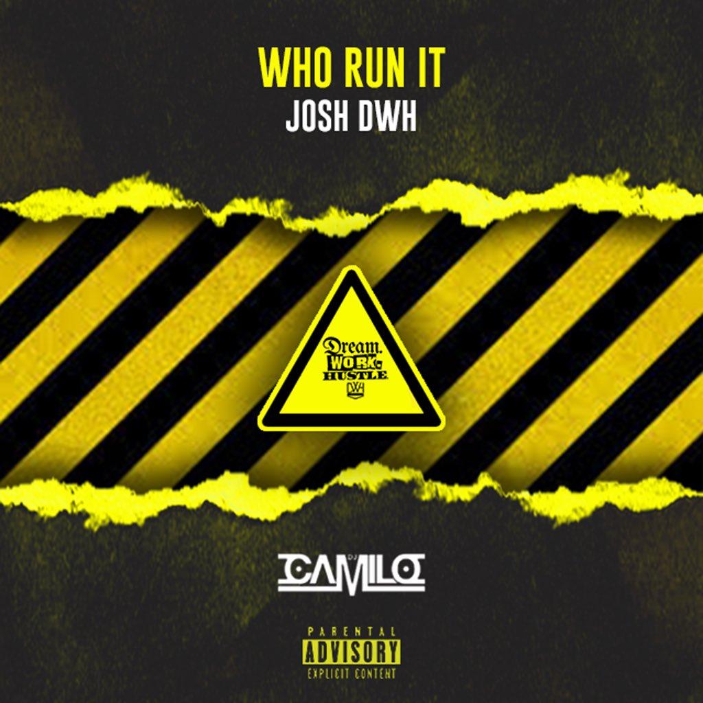 "New Music: Josh DWH – ""Who Run It (Freestyle)"""