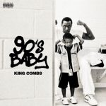 "New Mixtape: King Combs – ""90's Baby"""