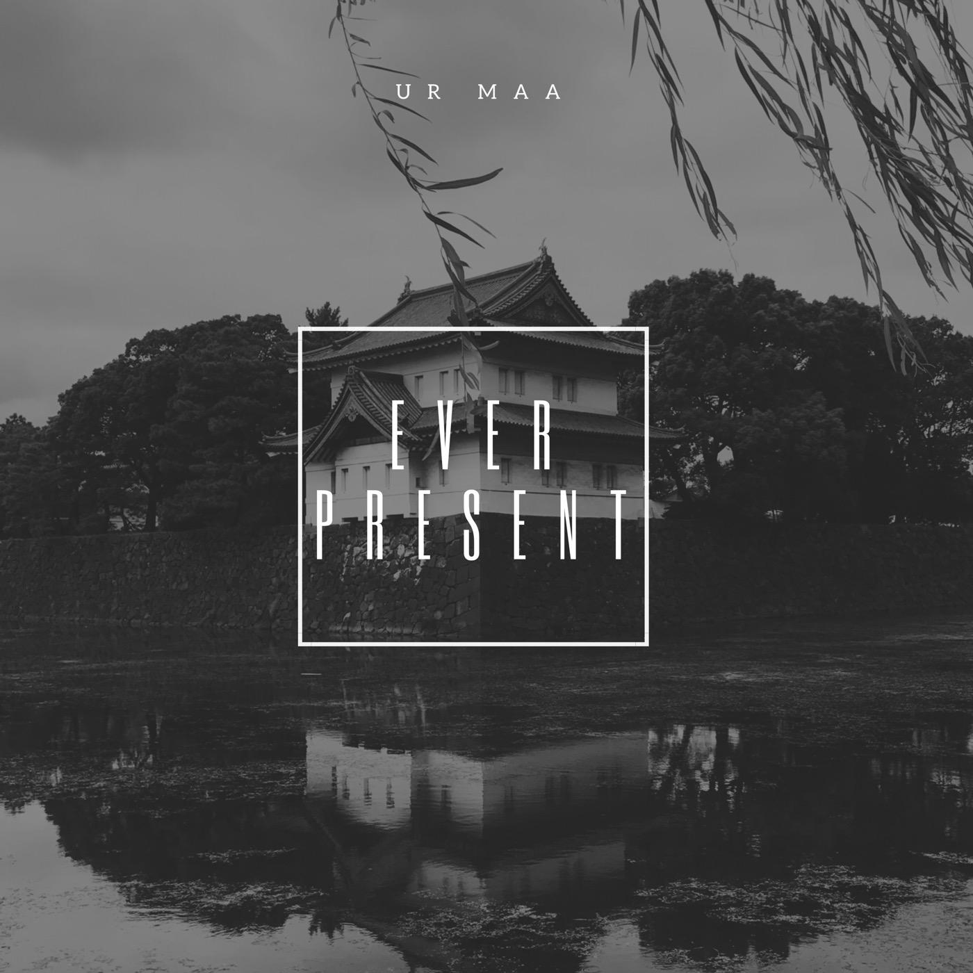 """New Mixtape: Ur Maa – """"Ever Present"""""""