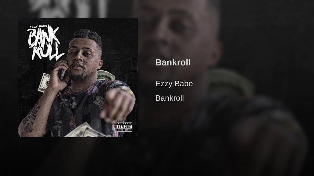 New Music: Ezzy Babe – Bankroll