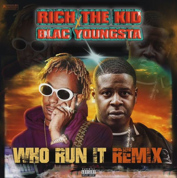 """New Music: Rich The Kid x Blac Youngsta – """"Who Run It Remix"""""""