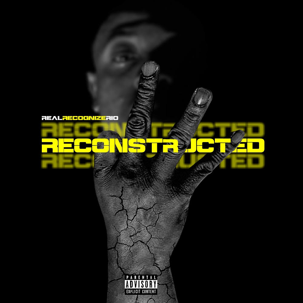 "New Mixtape: Real Recognize Rio – ""Reconstructed"""