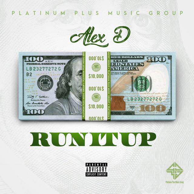 "New Music: Alex D – ""Run It Up"""
