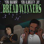 """New Music: YBN Nahmir x YBN Almighty Jay – """"Bread Winners'"""