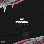 "New Music: LAYLA – ""The Mission"""