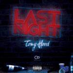 "New Music: Tony Hood – ""Last Night"""