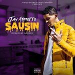 """New Music: Jay Armotto – """"Sausin"""""""