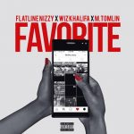 "New Music: Flatline Nizzy – ""Favorite"" (feat. Wiz Khalifa & M. Tomlin)"
