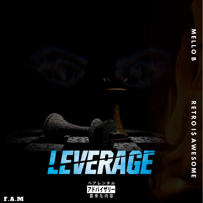 "New Music: Mello B – ""Leverage"" (feat. RETROI$AWESOME)"