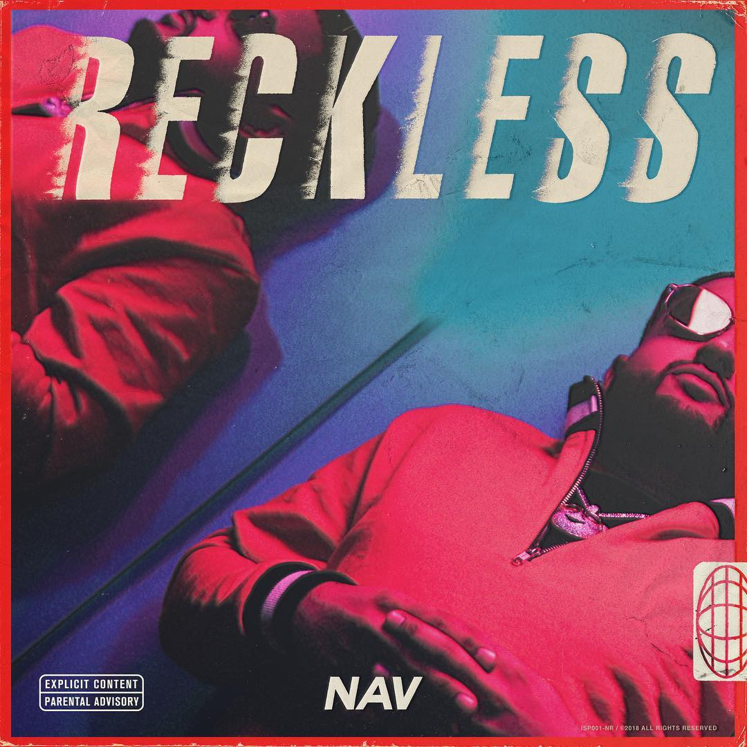 "New Album: NAV – ""Reckless"""