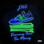 """New Music: J360 – """"Running Thru The Money"""""""