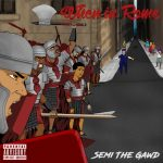 "New Album: Semi the Gawd – ""When In Rome"""
