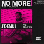 "New Music: J'DEMUL – ""No More"" (feat. Smoke DZA)"
