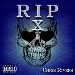 "New Music: Chris Rivers – ""RIP X"""
