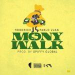 """New Music: Hoodrich Pablo Juan – """"Mony Walk"""""""