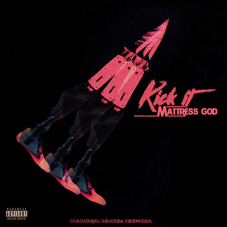 """New Music: Mattress God – """"Kick It"""""""