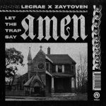 "New Album: Lecrae & Zaytoven – ""Let The Trap Say Amen"""