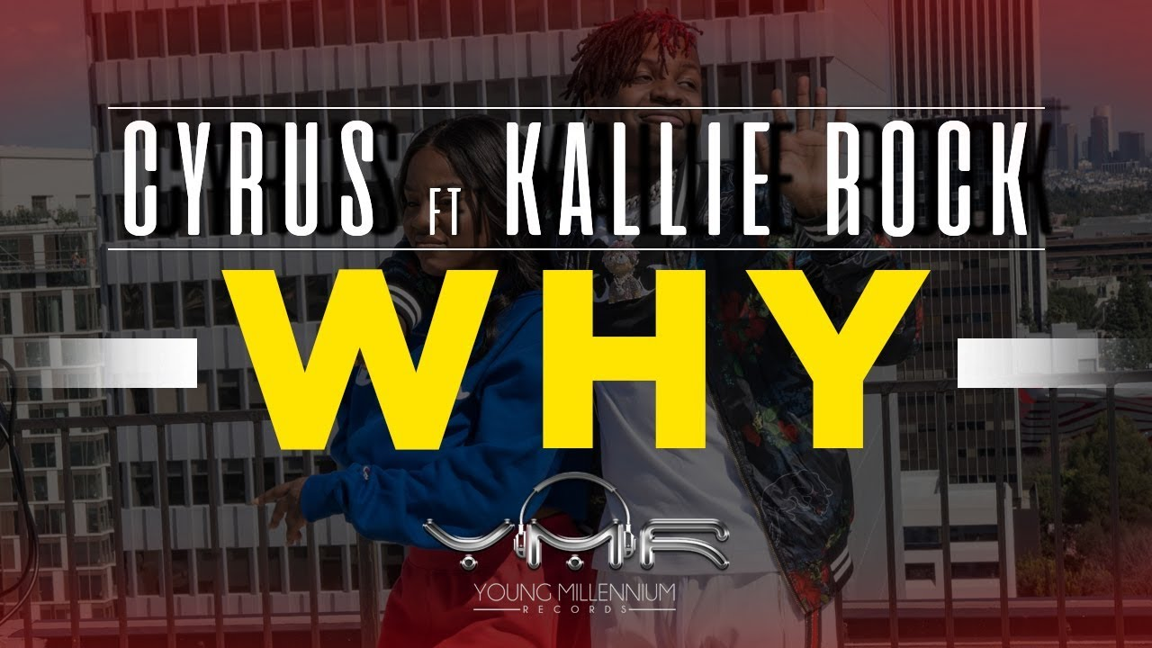 """New Video: Cyrus – """"Why"""" (feat. Kallie Rock)"""