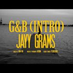 "New Video: Jayy Grams – ""G&B Intro"""