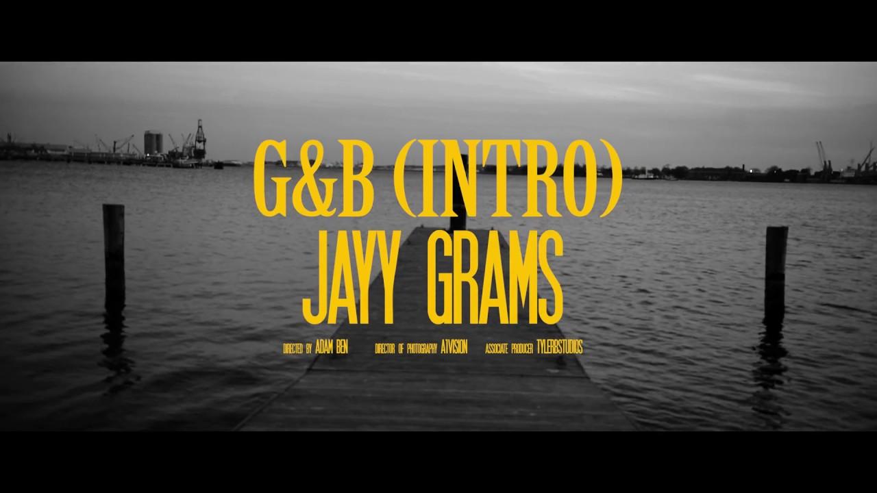 "New Video: Jayy Grams – ""G&B Intro"""