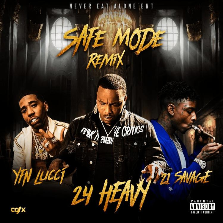 "New Music: 24Heavy – ""Safe Mode Remix"" (feat. 21 Savage & YFN Lucci)"