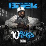 "New Music: Young Buck – ""10 Plugs"" [EP]"
