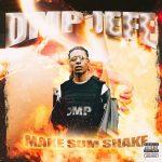 """New Music: DMP Jefe – """"Make Sum Shake"""""""