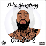 Mixtape: D-Loc Yunghogg – Ova' Due 2