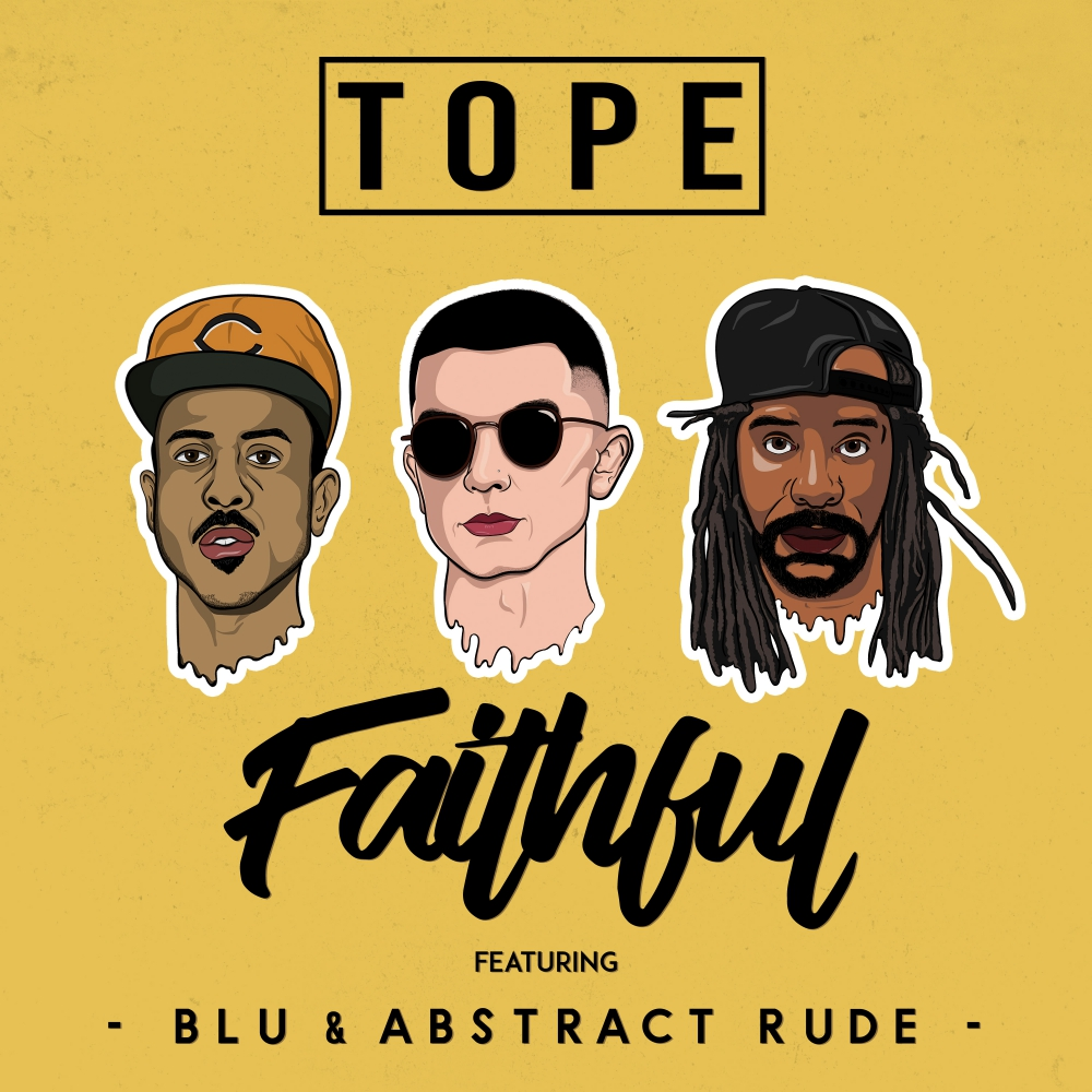 """New Music: TOPE – """"Faithful"""" (feat. Blu & Abstract Rude)"""
