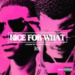 "New Music: A Boogie Wit Da Hoodie – ""Nice For What Freestyle"""
