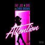 "New Music: Fat Joe & Dre – ""Attention"" (feat. Chris Brown)"