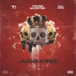 "New Music: Young Scooter – ""Jugg King Remix"" (feat. Rick Ross & T.I.)"