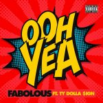 "New Music: Fabolous – ""OOH YEA"" (feat. Ty Dolla $ign)"