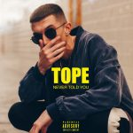 """New Music: TOPE – """"Never Told You"""""""