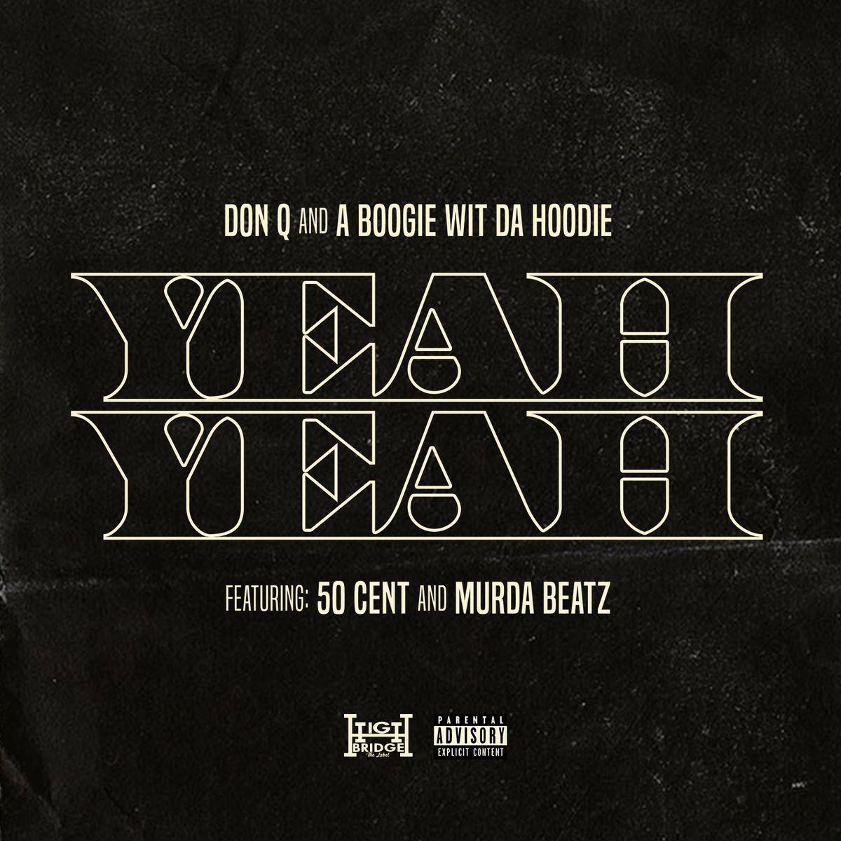 """New Music: A Boogie & Don Q – """"Yeah Yeah"""" (feat. 50 Cent & Murda Beatz)"""