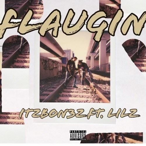 """New Music: ItzBon3z – """"Flaugin"""" (feat. Lilz)"""