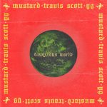 "New Music: DJ Mustard – ""Dangerous World"" (feat. Travis Scott & YG)"