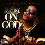"New Music: Durt Boi – ""On God"""