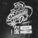 "New Music: Logic – ""Everybody Dies"""
