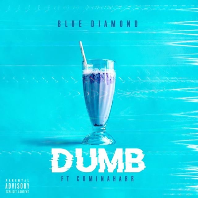 "New Music: Blue Diamond – ""Dumb"" (feat. Cominaharrr)"