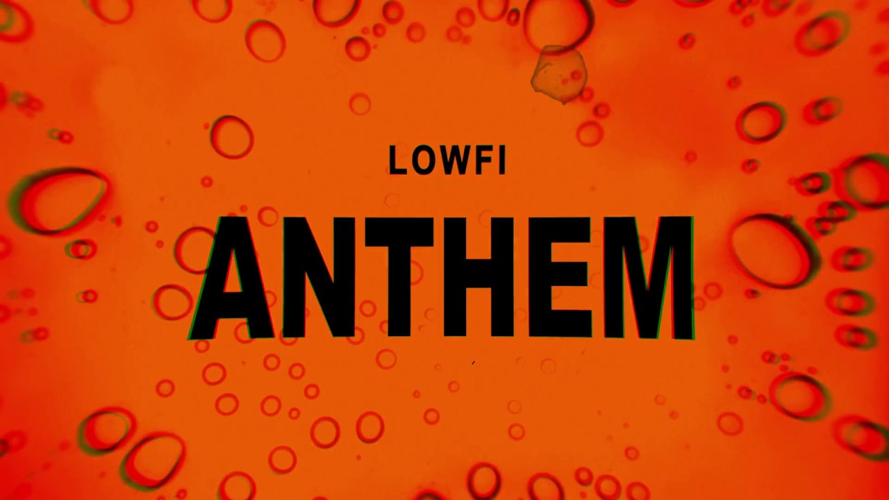 """New Video: LOWFi – """"LOWFi Anthem"""""""